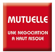Mutuelle : une négociation à haut risque