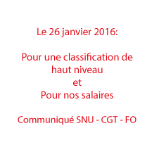 Le 26 janvier 2016: pour une classification de haut niveau, pour nos salaires